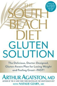 TheSouthBeachDietGlutenSolution:TheDelicious,Doctor-Designed,Gluten-AwarePlanforLosingW[ArthurS.Agatston,M.D.]