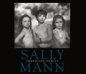 SALLY MANN:IMMEDIATE FAMILY(P)