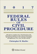 Federal Rules of Civil Procedure: 2017 Case and Statutory Supplement