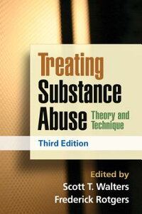 TreatingSubstanceAbuse,ThirdEdition:TheoryandTechnique