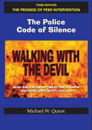 Walking with the Devil: The Police Code of Silence - The Promise of Peer Intervention: What Bad Cops