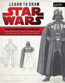 Learn to Draw Star Wars: Learn to Draw Favorite Characters, Including Darth Vader, Han Solo, and Luk