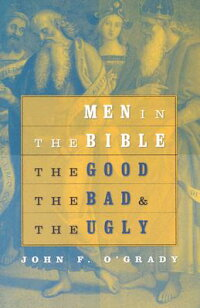 Men_in_the_Bible:_The_Good,_th