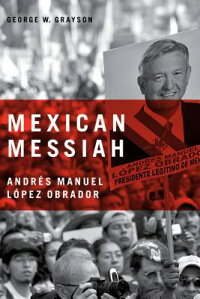 Mexican_Messiah:_Andres_Manuel