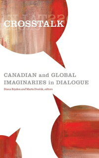 CrossTalk:CanadianandGlobalImaginariesinDialogue