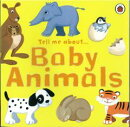 Tell me about...Baby Animals [洋書]