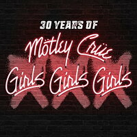 XXX:30YearsofGirls,Girls,Girls[モトリー・クルー]