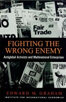 Fighting the Wrong Enemy: Antiglobal Activists and Multilateral Enterprises