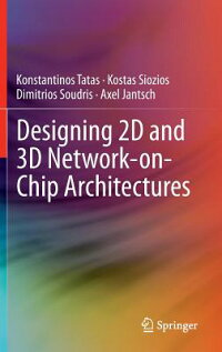 Designing2Dand3DNetwork-On-ChipArchitectures[KonstantinosTatas]