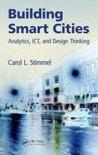 BuildingSmartCities:Analytics,Ict,andDesignThinking[CarolL.Stimmel]