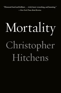 Mortality[ChristopherHitchens]