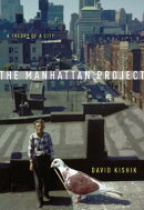 The Manhattan Project: A Theory of a City