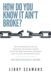 HowDoYouKnowItAin'tBroke:TheNewDefinitionofSuccess