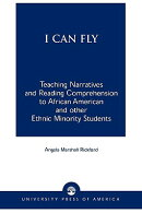 I Can Fly: Teaching Narratives and Reading Comprehension to African American and Other Ethnic Minori