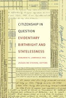 Citizenship in Question: Evidentiary Birthright and Statelessness