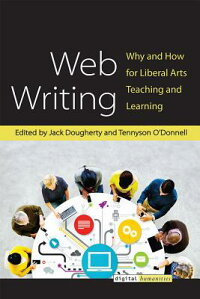 WebWriting:WhyandHowforLiberalArtsTeachingandLearning[JackDougherty]