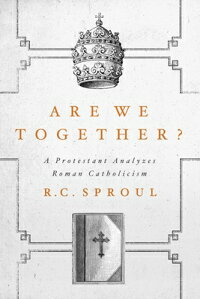 AreWeTogether?[R.C.Sproul]