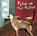 FLOW ON THE CLOUD (初回限定盤 CD+DVD)