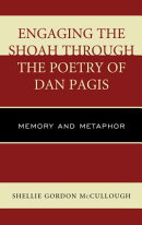 Engaging the Shoah Through the Poetry of Dan Pagis: Memory and Metaphor