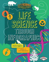 LifeScienceThroughInfographics[NadiaHiggins]