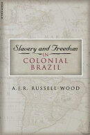 Slavery and Freedom in Colonial Brazil 2nd Edition