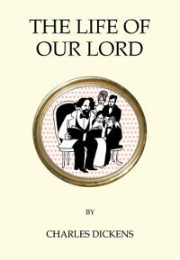 TheLifeofOurLord[CharlesDickens]