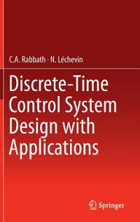 Discrete-TimeControlSystemDesignwithApplications[C.a.Rabbath]