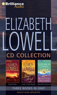 ElizabethLowellCDCollection1:DesertRain,LoverintheRough,BeautifulDreamer