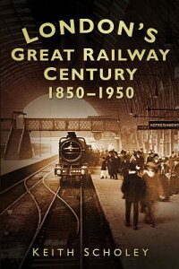 London'sGreatRailwayCentury:1850-1950