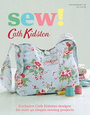 Sew!: Exclusive Cath Kidston Designs for Over 40 Simple Sewing Projects【バーゲンブック】