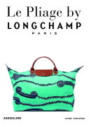 Longchamp, Le Pliage: Tradition and Transformation