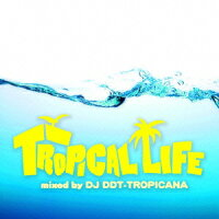 TROPICAL_LIFE_mixed_DJ_DDT-TRO