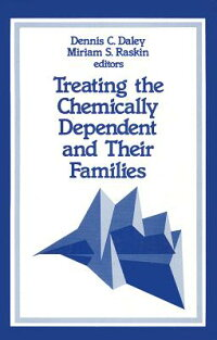 TreatingtheChemicallyDependentandTheirFamilies[DennisC.Daley]