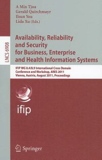 Availability,ReliabilityandSecurityforBusiness,EnterpriseandHealthInformationSystems:IFIP
