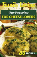 Family Living: Our Favorites for Cheese Lovers