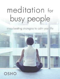 MeditationforBusyPeople:Stress-BeatingStrategiestoCalmYourLife