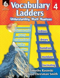 VocabularyLadders:UnderstandingWordNuancesLevel4[TimothyRasinski]