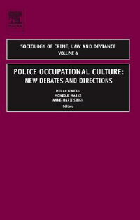 PoliceOccupationalCulture:NewDebatesandDirections