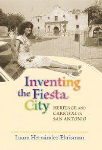 Inventing_the_Fiesta_City:_Her