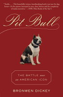 Pit Bull: The Battle Over an American Icon