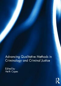 AdvancingQualitativeMethodsinCriminologyandCriminalJustice
