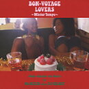 BON-VOYAGE LOVERS 〜Winter Tempo〜 Music Selected and Mixed by Mr.BEATS a.k.a. DJ CELORY