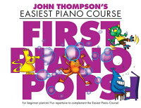 JohnThompson'sEasiestPianoCourse:FirstPianoPops[ー]