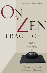 On_Zen_Practice:_Body,_Breath,