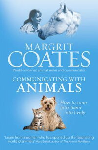 CommunicatingwithAnimals:HowtoTuneIntoThemIntuitively[MargritCoates]