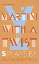 Martini with a Twist: Five Plays