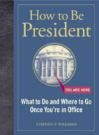 How_to_Be_President:_What_to_D