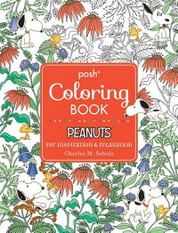 PoshAdultColoringBook:PeanutsforInspiration&Relaxation[CharlesM.Schulz]