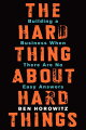 HARD THING ABOUT HARD THINGS,THE(H)