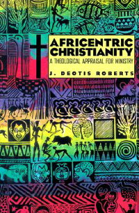 Africentric_Christianity:_A_Th